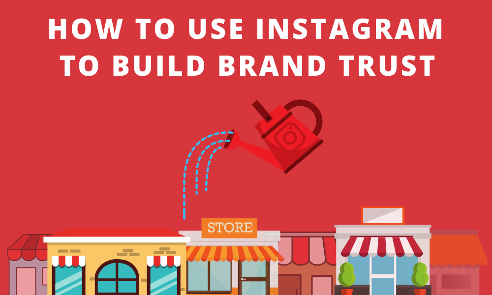 How to use instagram to build brand trust