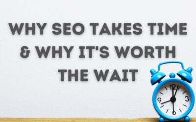 Why SEO takes time and why it's worth the wait